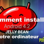 Comment installer Android 4.2 Jelly Bean sur votre ordinateur : Tutoriel Android
