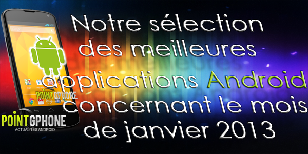 meilleures applications android janvier 2013