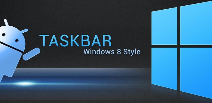Taskbar Windows 8 Style lanceur Android